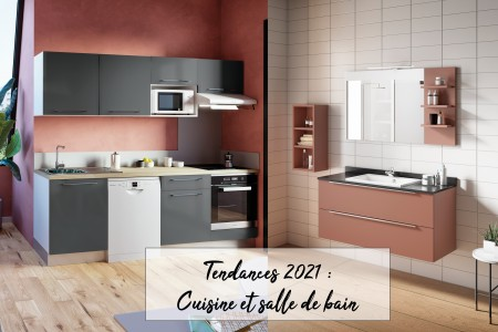 Tendances 2021 : cuisine et salle de bain
